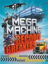Mega Machine Record Breakers: Biggest! Fastest! Most Powerful!