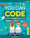 You Can Code: Make your own games, apps and more in Scratch and Python