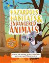 Hazardous Habitats and Endangered Animals: How is the natural world changing, and how can you protect it?