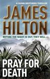 Pray for Death (a Gunn Brothers Thriller)