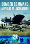 Bomber Command: Airfields of Lincolnshire