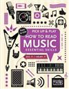How to Read Music (Pick Up and Play): Essential Skills