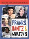Pranks, Bants & Whatev's FanBook: Packed with gamers, comedians and pranksters