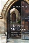 The New Meritocracy: A History of UK Independent Schools, 1979-2014