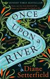Once Upon a River: The Sunday Times bestseller