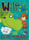 Wilf the Mighty Worrier Rescues the Dinosaurs: Book 5