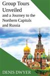Group Tours Unveiled and a Journey to the Northern Capitals and Russia