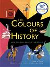 The Colours of History: How Colours Shaped the World
