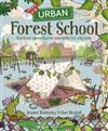 Urban Forest School: Outdoor adventures and skills for city kids