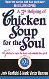 A Third Serving Of Chicken Soup For The Soul: 101 More Stories to Open the Heart and Rekindle the Spirit