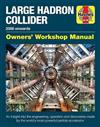 Large Hadron Collider Owners' Workshop Manual: 2008 onwards