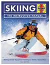 Skiing Manual: Getting started, Equipment, Techniques, Safety, Competition