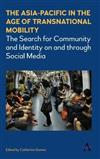 The Asia-Pacific in the Age of Transnational Mobility: The Search for Community and Identity on and through Social Media
