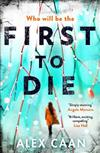 First to Die: Chilling. Edgy. Thrilling.