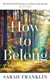 How to Belong: 'The kind of book that gives you hope and courage' Kit de Waal