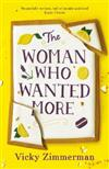 The Woman Who Wanted More: 'Beautifully written, full of insight and food' Katie Fforde