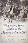 We Learnt About Hitler at the Mickey Mouse Club: A Childhood on the Eve of War