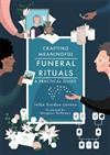 Crafting Meaningful Funeral Rituals: A Practical Guide