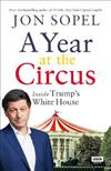A Year At The Circus: Inside Trump's White House