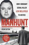 Manhunt: The true story behind the hit TV drama about Levi Bellfield and the murder of Milly Dowler