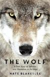 The Wolf: A True Story of Survival and Obsession in the West