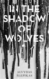 In the Shadow of Wolves: A Times Book of the Year, 2019