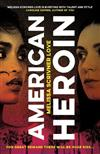 American Heroin: 'A rip-through-it-in-one-sitting thrill ride that will leave readers hooked' Joseph Knox