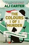 The Colours of Murder: A Susie Mahl Mystery