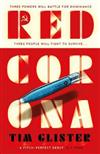 Red Corona: A Richard Knox Spy Thriller: 'A thriller of true ambition and scope.' Lucie Whitehouse