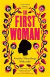 The First Woman: Shortlisted for the Jhalak Prize, 2021