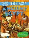 100 Facts Ancient Egypt Pocket Edition