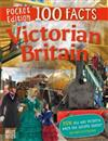 100 Facts Victorian Britain Pocket Edition