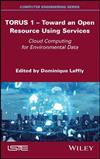 TORUS 1 - Toward an Open Resource Using Services: Cloud Computing for Environmental Data