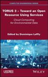 TORUS 3 - Toward an Open Resource Using Services: Cloud Computing for Environmental Data
