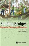 Building Bridges: Between Theory And Practice