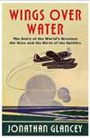 Wings Over Water: The Story of the World's Greatest Air Race and the Birth of the Spitfire