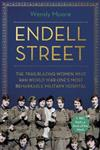 Endell Street: The Trailblazing Women who Ran World War One's Most Remarkable Military Hospital