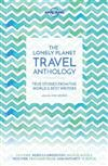 The Lonely Planet Travel Anthology: True stories from the world's best writers