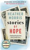 Stories of Hope: From the bestselling author of The Tattooist of Auschwitz