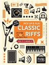 Classic Riffs (Pick Up and Play): Licks & Riffs in the Style of Great Guitar Heroes