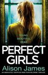 Perfect Girls: An Absolutely Gripping Crime Thriller with a Nail-Biting Twist