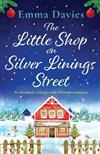 The Little Shop on Silver Linings Street: An absolutely unforgettable Christmas romance