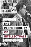 The Responsibility of Intellectuals: Reflections by Noam Chomsky and Others After 50 Years