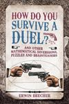 How To Survive A Duel: And other mathematical diversions, pu