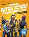 Fortnite Ultimate Winner's Guide