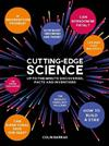Cutting-Edge Science: Up-to-the-Minute Discoveries, Facts and Inventions