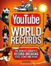 YouTube World Records: The Internet's Greatest Record-Breaking Feats