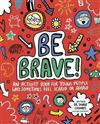 Be Brave! Mindful Kids: An Activity Book for Children Who Sometimes Feel Scared or Afraid