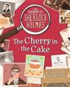 The Casebooks of Sherlock Holmes The Cherry in the Cake: And Other Mysteries