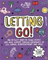 Letting Go! Mindful Kids: An activity book for young people who need support through experiences of loss, change, disappointment and grief
